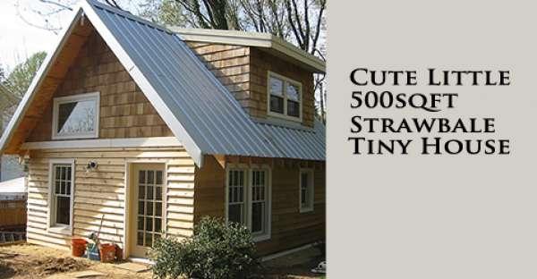 Cute Little 500sqft Strawbale Tiny House